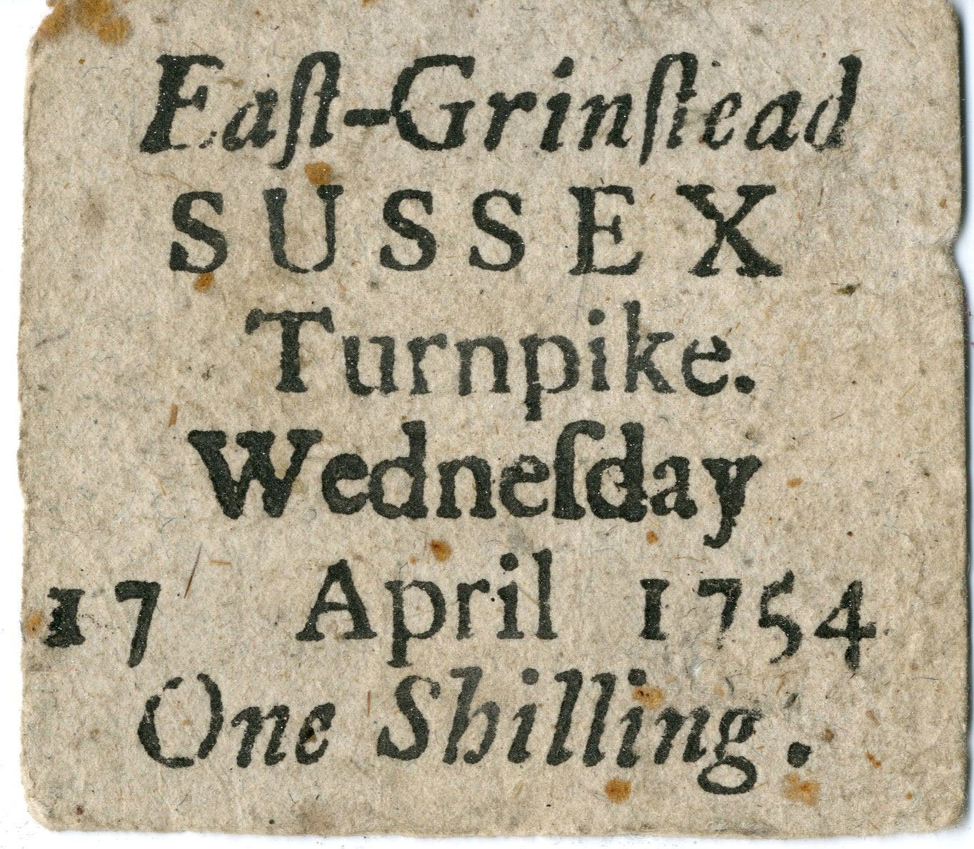 East Grinstead Museum – East Grinstead. SUSSEX. Turnpike. Wednesday. 17 April 1754. One Shilling